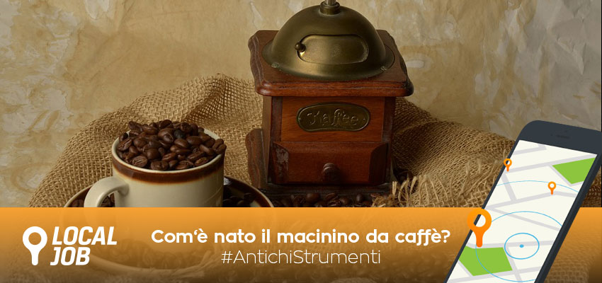 comè-nato-macinino-caffè-chi-ha-inventato-macina-caffè.jpg